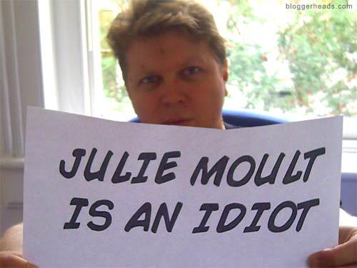 Julie Moult is an idiot